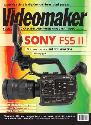 Videomaker Magazine Digital Edition March 2019