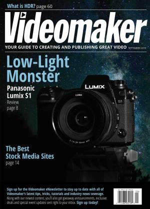 Videomaker Magazine - September 2019 Digital Edition