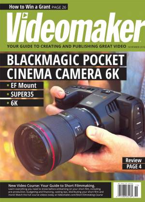 Videomaker Magazine - November 2019 Digital Edition