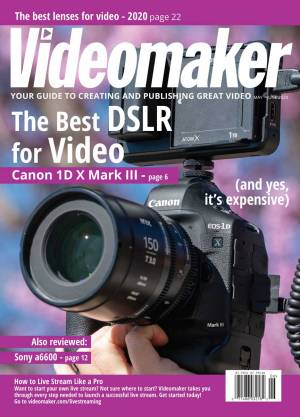 Videomaker May 2020 - June 2020 Magazine Issue