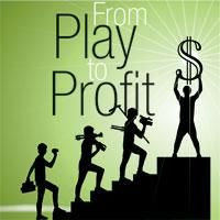 From Play to Profit