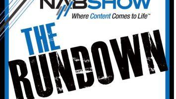 NAB Show: The Rundown