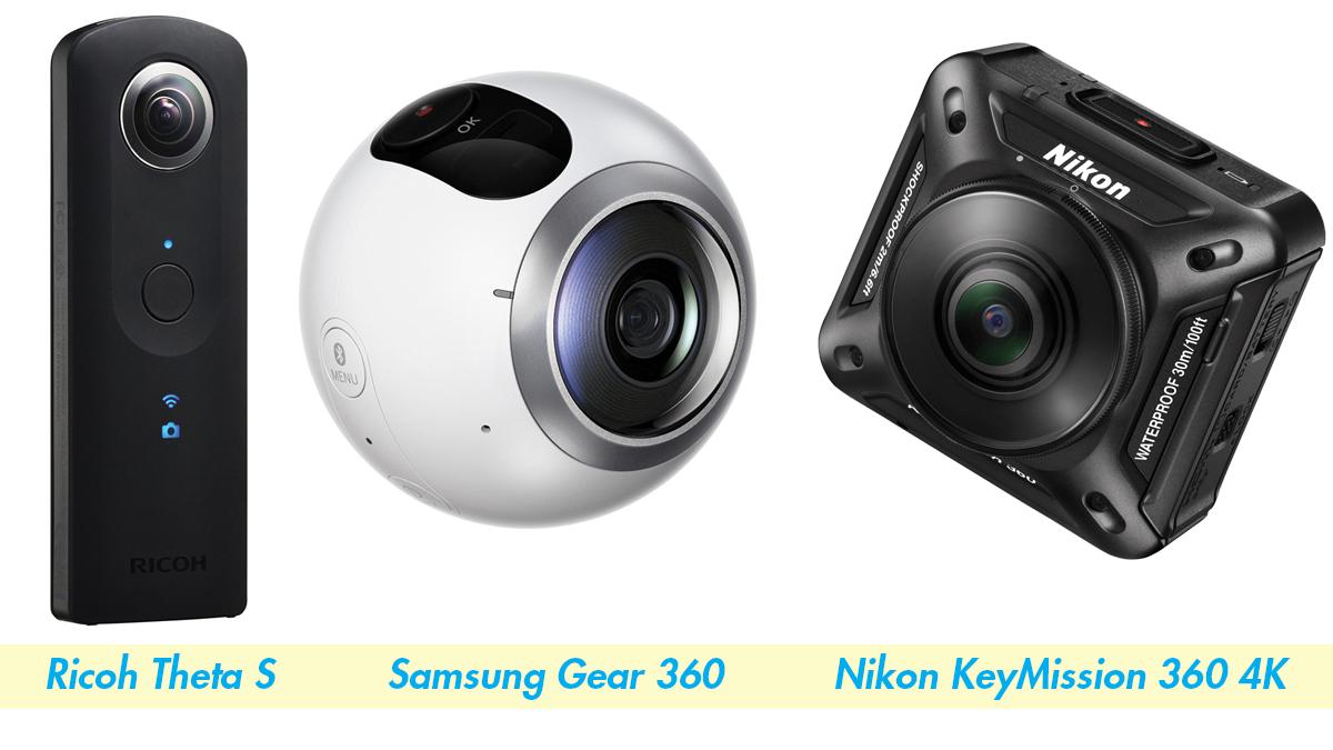 Ricoh Theta S, Samsung Gear 360 and Nikon KeyMission 360 4K