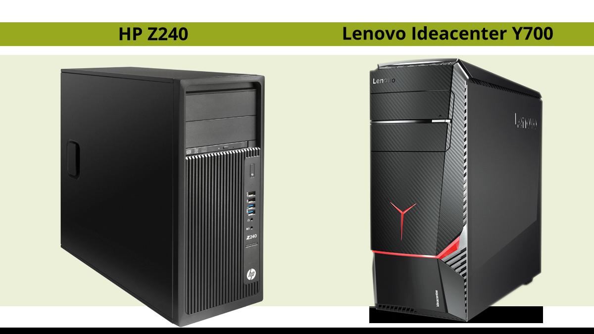 HP Z240 and Lenovo Ideacenter Y700
