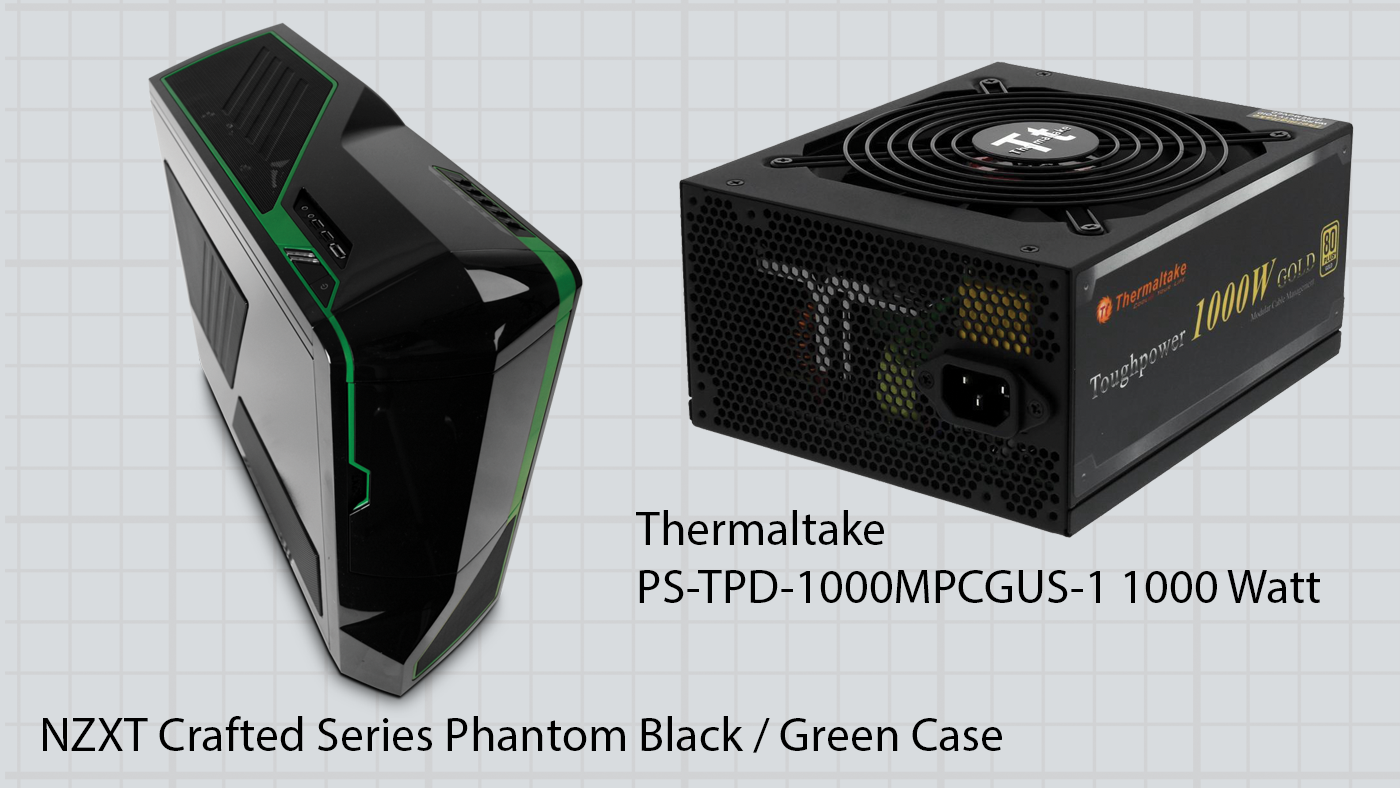 NZXT Crafted Series Phantom Black / Green Case and Thermaltake PS-TPD-1000MPCGUS-1 1000 Watt
