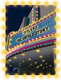 Titlers: The Untold Story