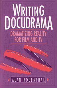 Writing Docudrama  Dramatizing Reality for Film and TV