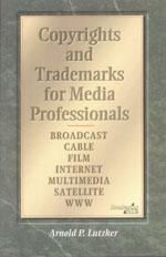 Copyrights and Trademarks for Media Professionals