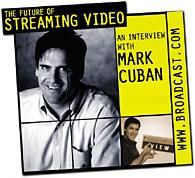 Six Streaming Video Questions with Mark Cuban of Broadcast.com