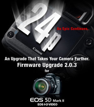 Firmware Upgrade 2.0.3 for the EOS 5D Mark II coming in March
