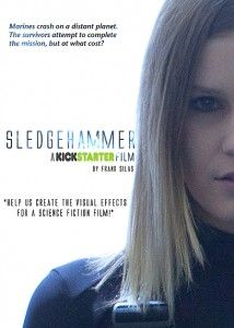 Indie Sci Fi Flick 'Sledgehammer' Looks to Kickstarter for Funds
