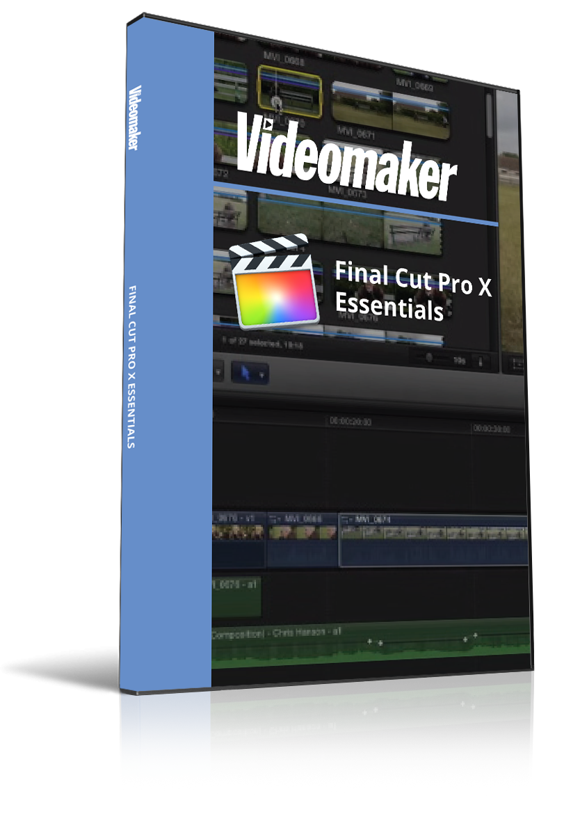 Final Cut Pro X Essentials (Free for Non-Members) - Videomaker