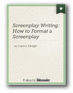 Screenplay Writing: How to Format a Screenplay